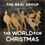 "Cover CD The Real Group ""The World For Christmas """