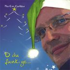 "Cover CD Martin Carbow: ""O du funkige… """