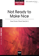 "Umschlag ""Not Ready to Make Nice"" SATB"